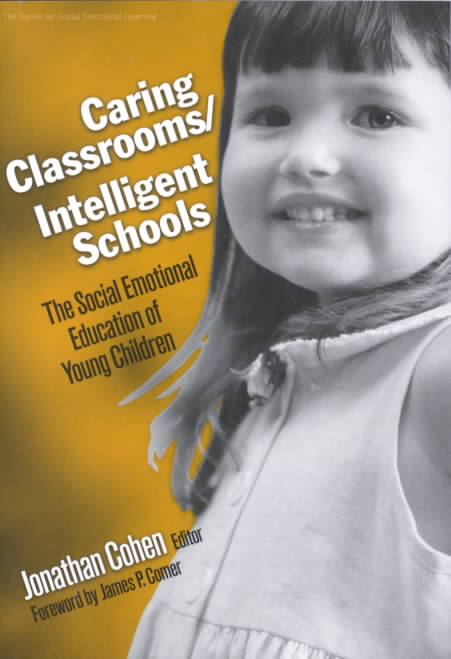 Caring Classrooms/Intelligent Schools By Cohen, Jonathan (EDT)/ Comer, James P. (FRW)